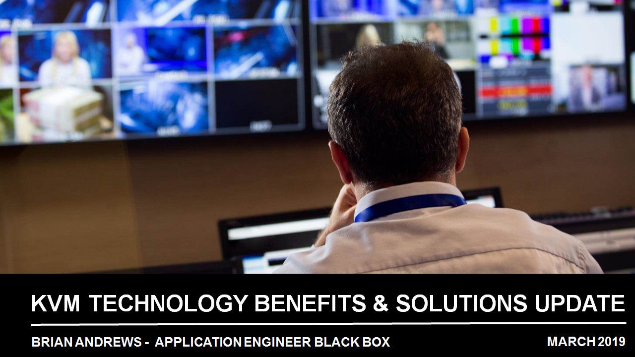 Webinar: KVM Technology Benefits & Solutions Update
